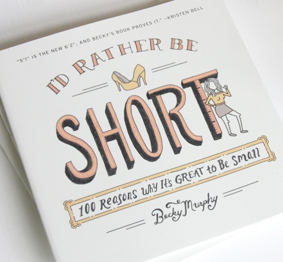 I'd Rather Be Short, published by Plume, will be available online and in bookstores on October 29.